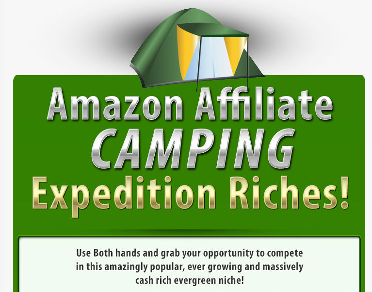 Amazon Affiliate Camping Expedition Riches