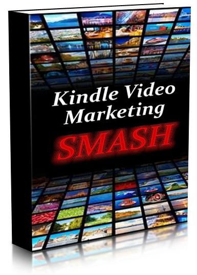 Kindle Video Marketing Smash