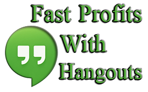 fast-profits-with-hangouts